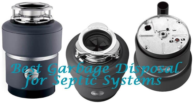 best-garbage-disposal-for-septic-systems