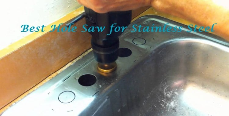 best-hole-saw-for-stainless-steel