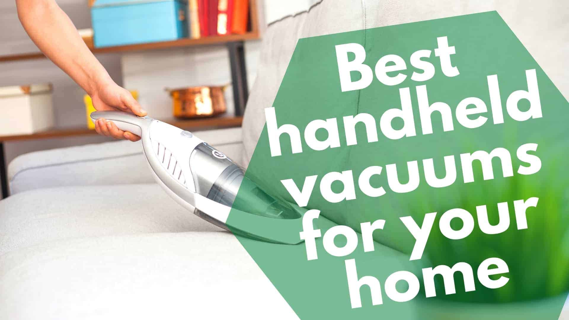 Best-handheld-vacuums-for-your-home