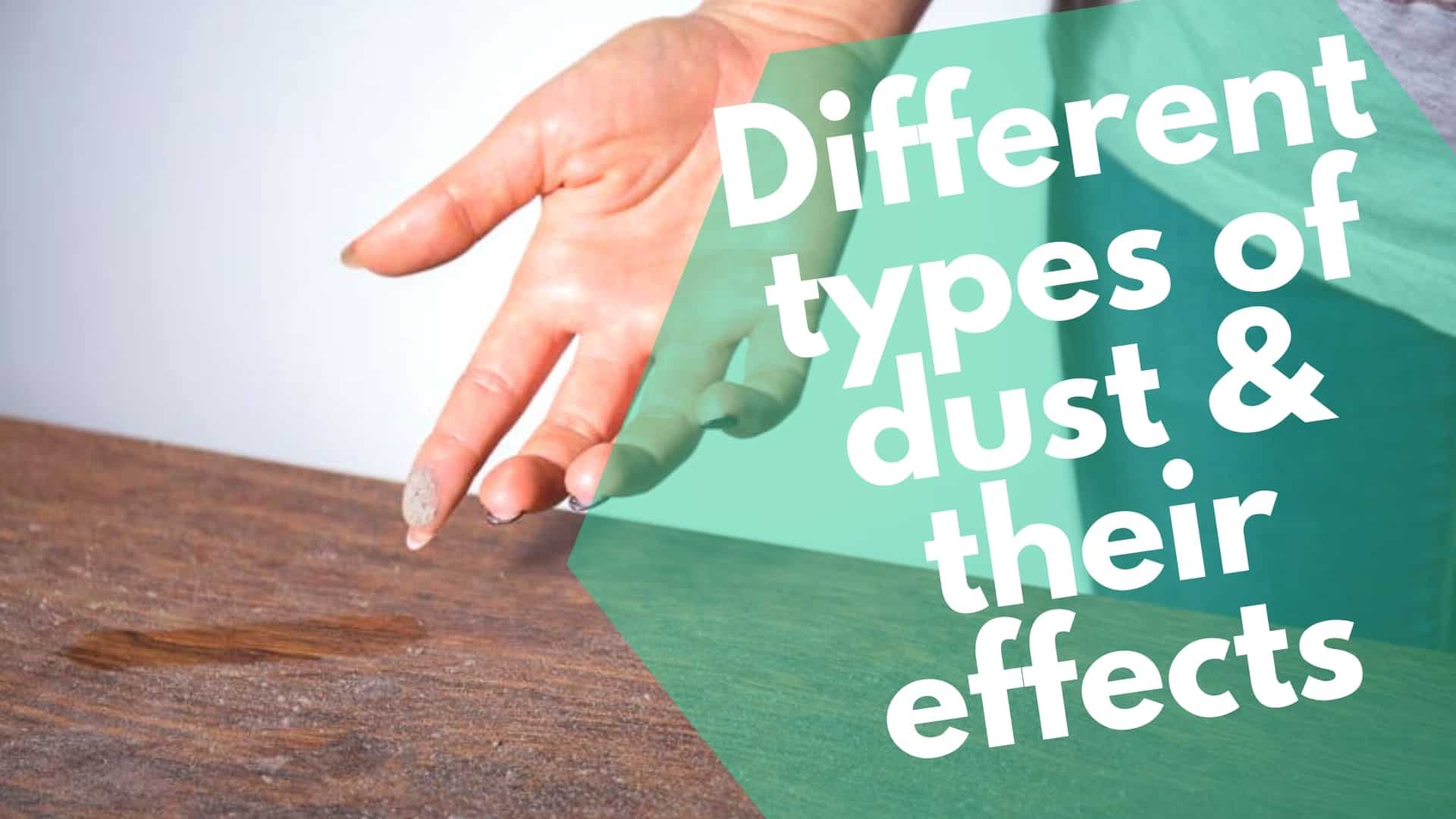 Different types of dust & their effects