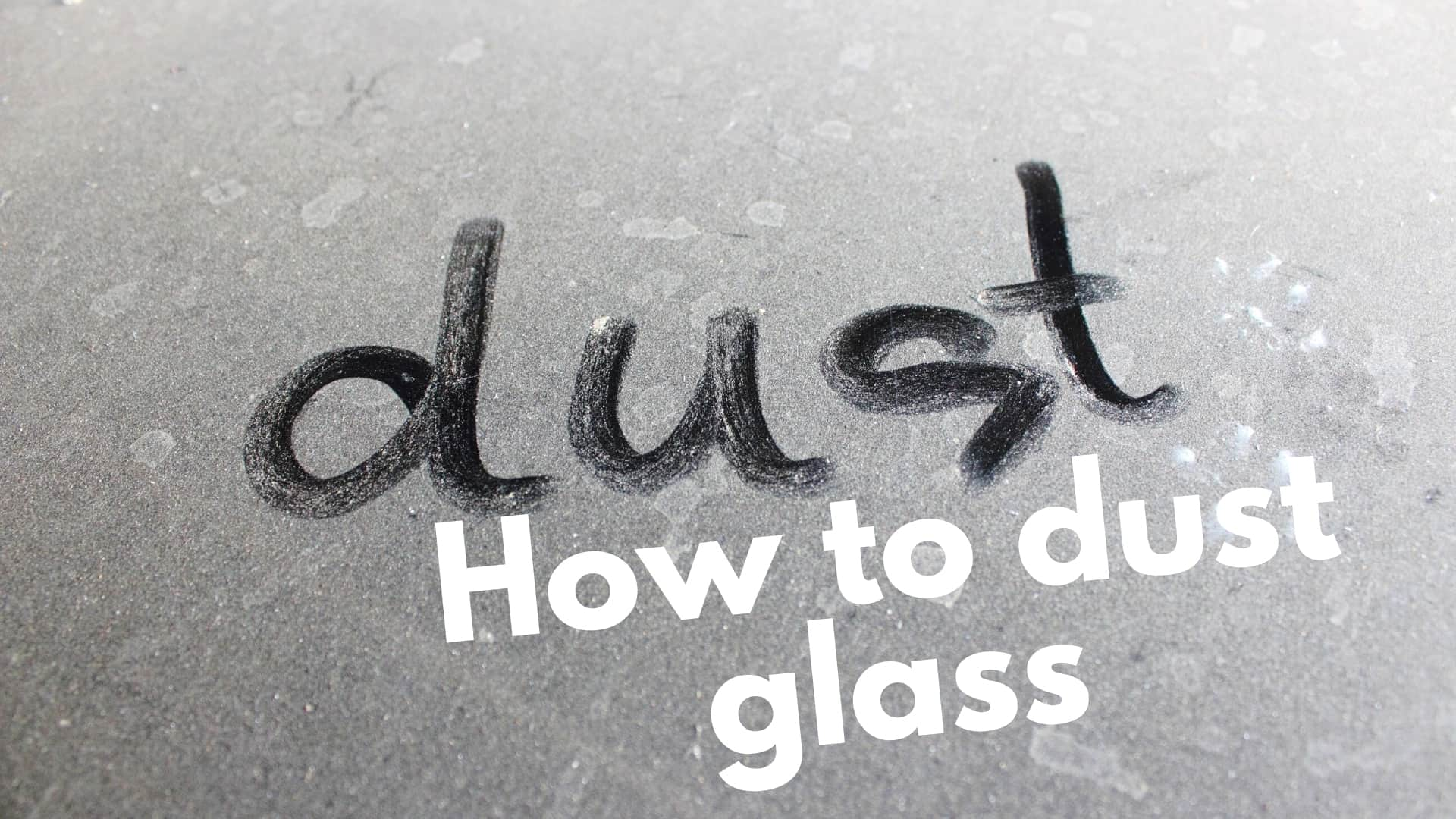 How to dust glass