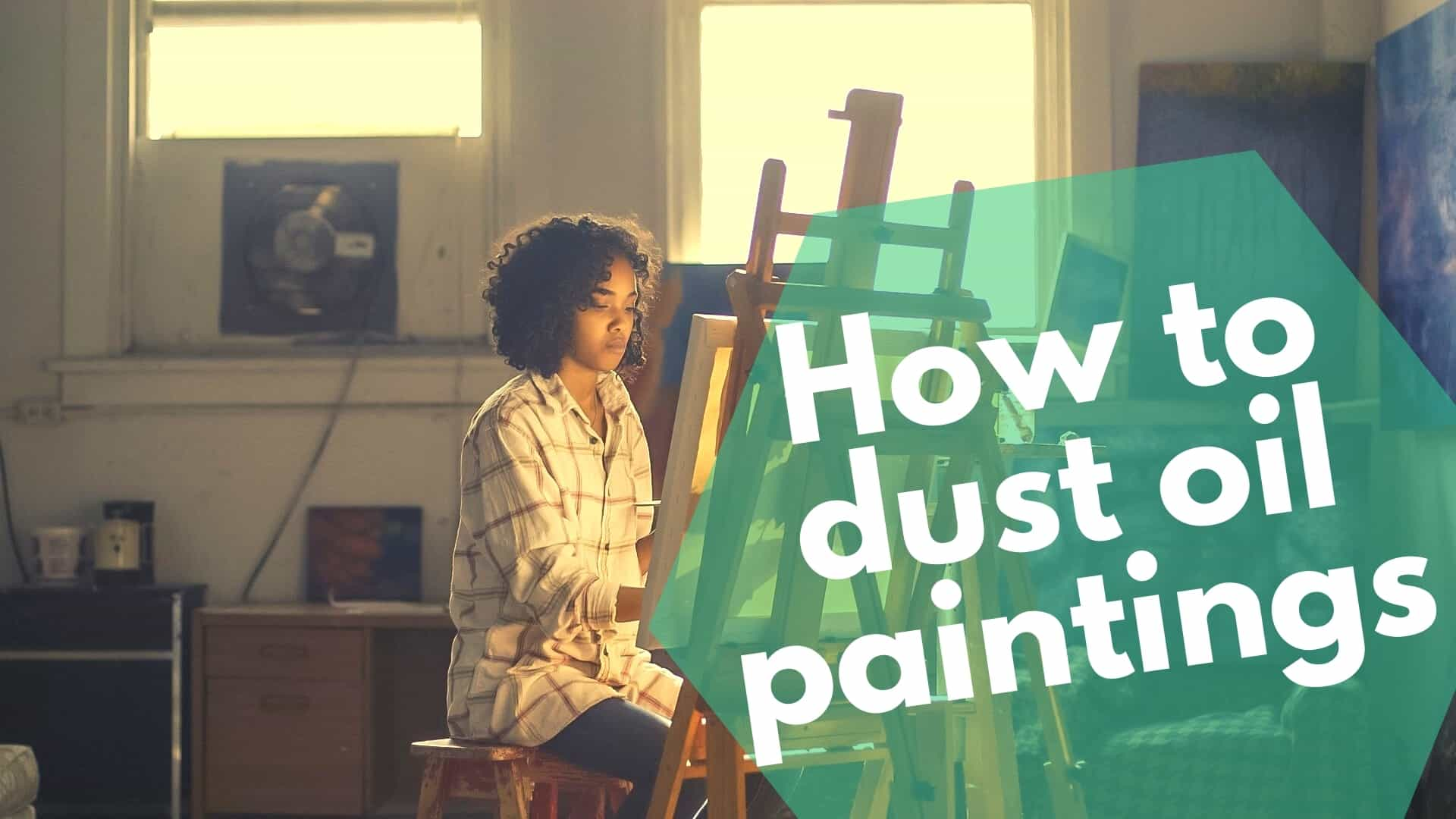 How to dust oil paintings