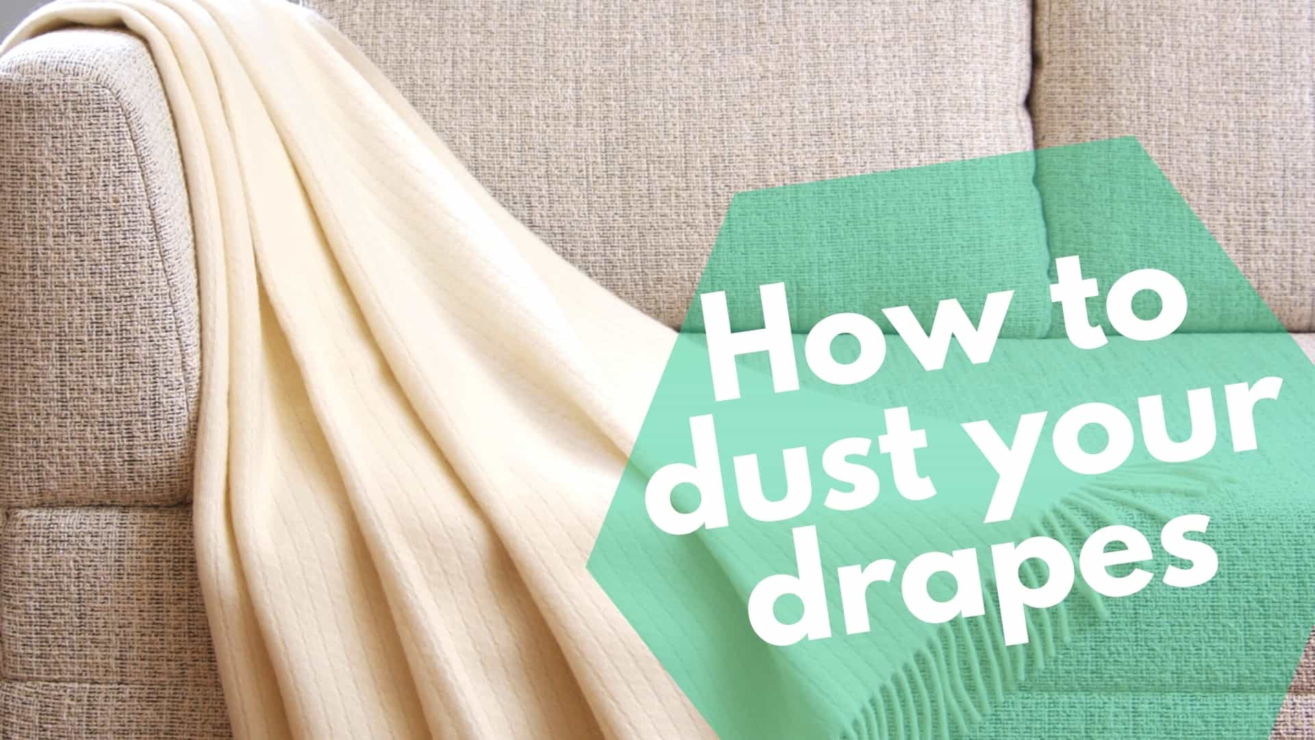 How to dust your drapes