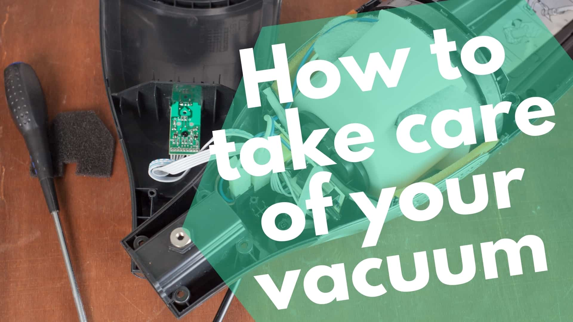 How to take care of your vacuum cleaner