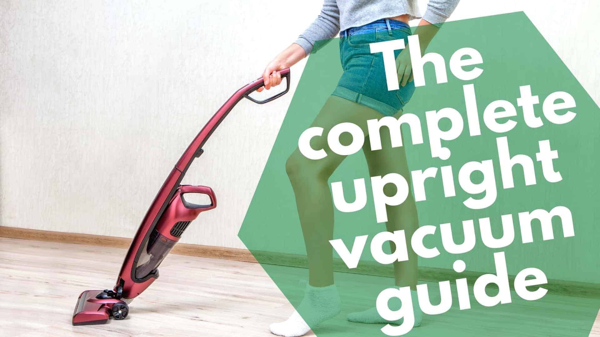 The-complete-upright-vacuum-guide