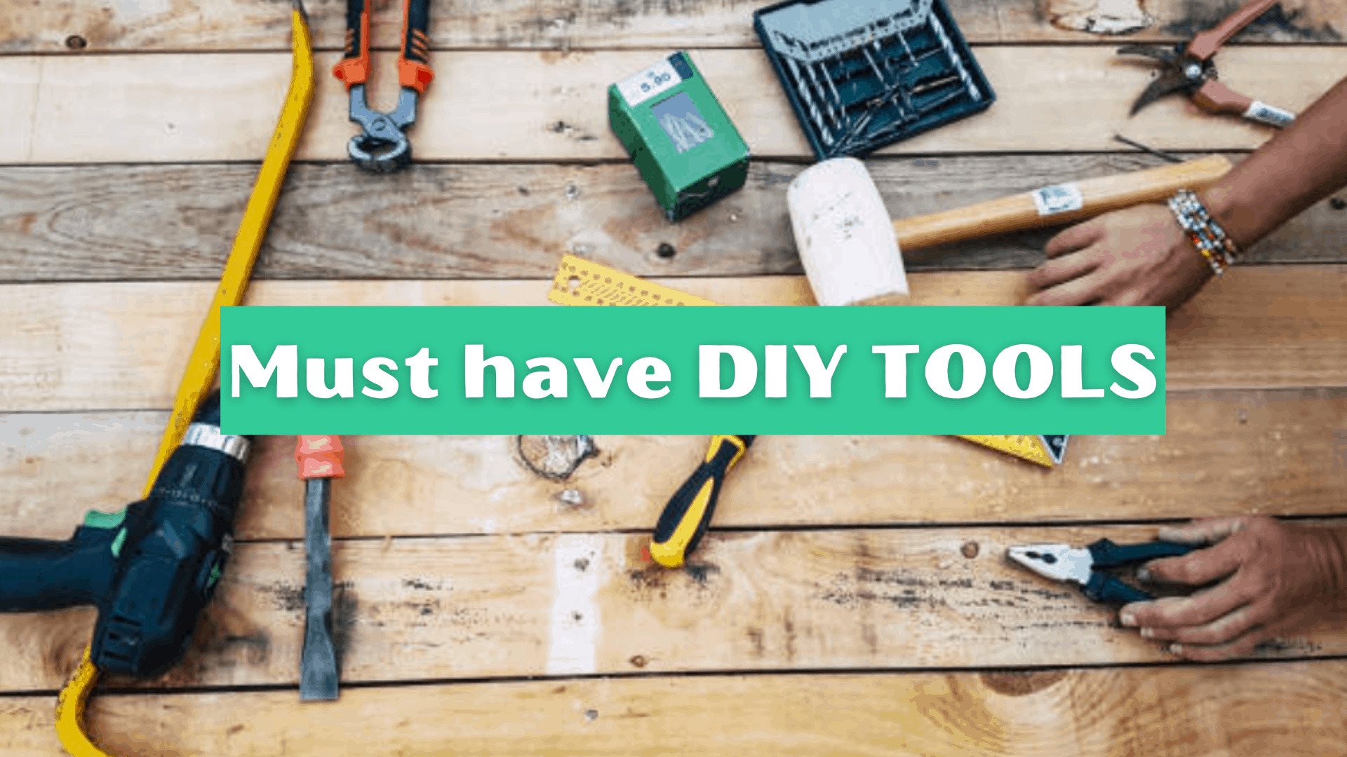 Must have DIY tools | Every toolbox should contain this top 10