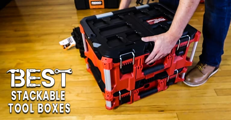best-stackable-tool-boxes
